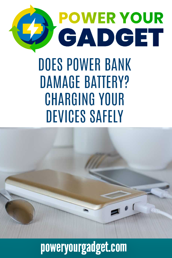 Does Power Bank Damage Battery? Charging Your Devices Safely