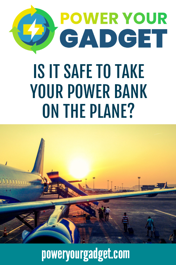 Is It Safe To Take Your Power Bank On The Plane?
